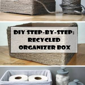 DIY Step-by-Step: Recycled Organizer Box