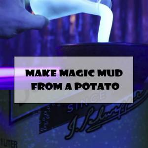 Make Magic Mud From A Potato